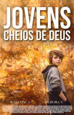 Jovens Cheios de Deus by WallephSilva