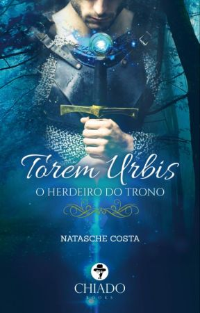 Torem Urbis - O Herdeiro do Trono (Parcialmente Retirado!) by NatyOliveira6