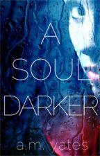 A Soul Darker by am_yates