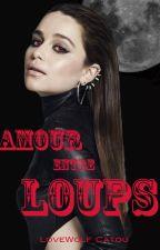 Amour entre loups (en réécriture) by LoveYou_Catou
