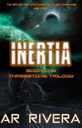 INERTIA Bk 1: The Threestone Trilogy by ARRivera