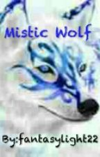 Mistic Wolf by fantasylight22
