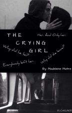 THE CRYING GIRL by MadeleineMatreL