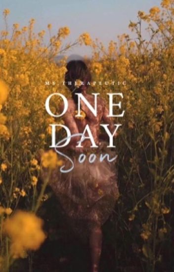 One Day Soon (Complete)