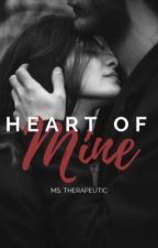 Heart of Mine (Completed) by KimberlyTorio