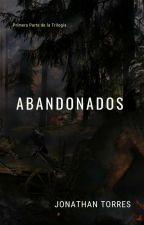 Abandonados. by jonathantorresasd