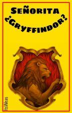 Señorita ¿Gryffindor? [1] by itskoori