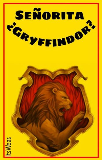 Señorita ¿Gryffindor? [1]