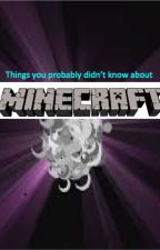 Things you probably didn't know about Minecraft by The_PageMaster