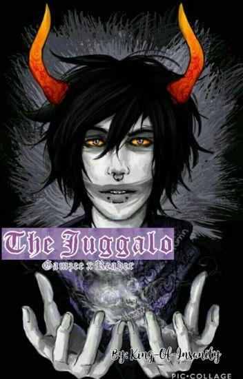 The Juggalo Gamzee X Reader Memes Wattpad