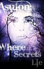 Asulon: Where Secrets Lie by RandomRachel
