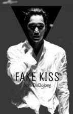 Fake Kiss |One Shot|✔ by ohfuxkai