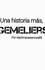 Una historia más,Gemeliers by martinacasanova85