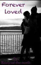 Forever loved by DrewcillaN