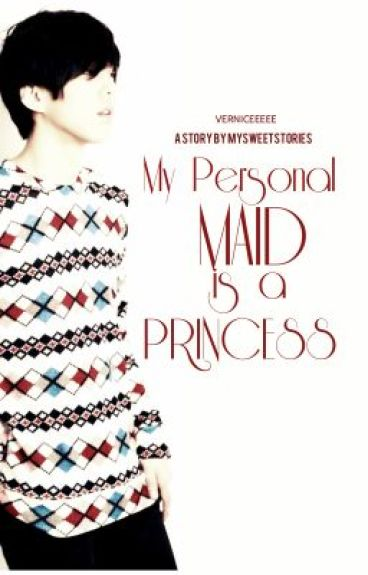 My Personal Maid is a Princess?!