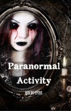 Paranormal Activity by themazerunning