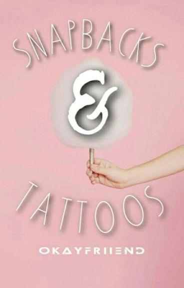 Snapbacks & Tattoos