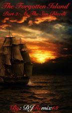 The Forgotten Island Book II: As The Sun Bleeds by DJRemix13