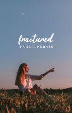 Fractured (Bulletproof sequel) by TahliePurvis