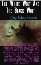 The White Wolf And The Black Wolf ON HOLD by mooneynn