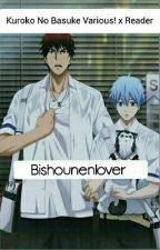 Kuroko No Basuke (various! x reader) by Bishounenlover