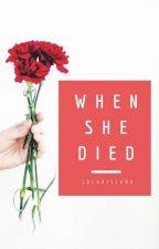 When She Died by solarisLuna
