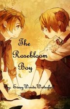 The Rosebloom Boy by EveryWordaWaterfall