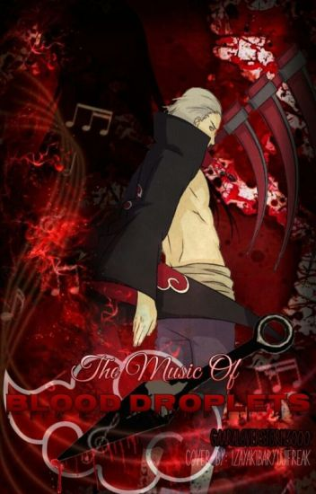 The Music Of Blood Droplets (Hidan Love Story) [discontinued]