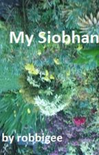 My Siobhan by robbigee