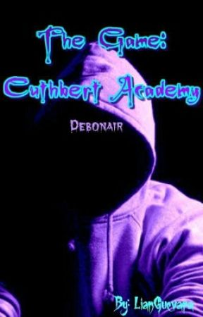 THE GAME: Cuthbert Academy Book 2 (Very Slow Update) by LianGuevara