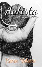 Autista (Pausada-Edición) by karenstevez