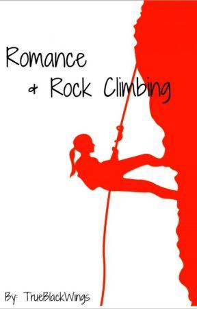 Romance & Rock Climbing by TrueBlackWings