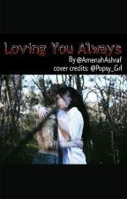 Loving You Always (Love Shots) by What_Big_EyesO_O