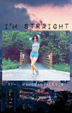 I'm Straight (You/Camila) by MahoganyAlexis