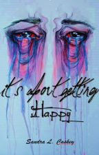 It's About Getting Happy by SandraLCaskey
