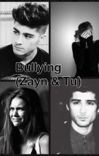 Bullying (Zayn & tu) by MontserratGonzalezG0