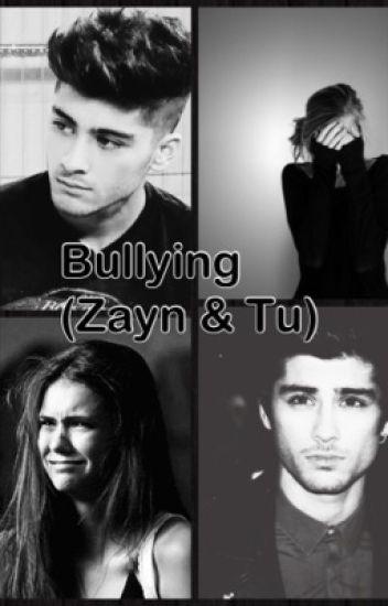 Bullying (Zayn & tu)