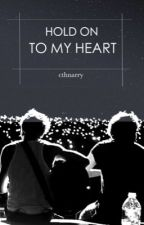 Hold On To My Heart  // narry au by cthnarry