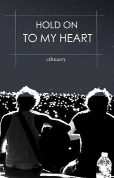 Hold On To My Heart  // narry au