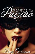 Segredos da Paixão by DaillaCorreia