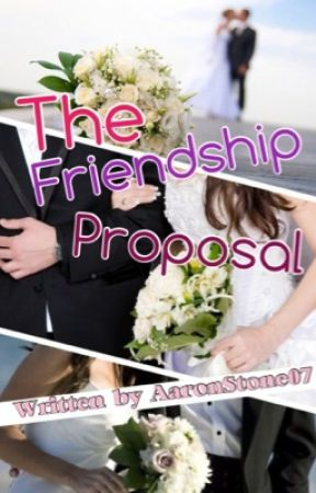 The Friendship proposal (book #1: The Proposal Series) by AaronStone07