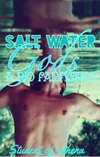 ~Saltwater Gods~ (a PJO fanfic) DISCONTINUED by student_of_athena