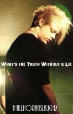 What's the Truth Without A Lie | m.c. | ON HOLD by NamjoonsChanclas