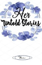 Her Untold Story (Completed) by candiicrush