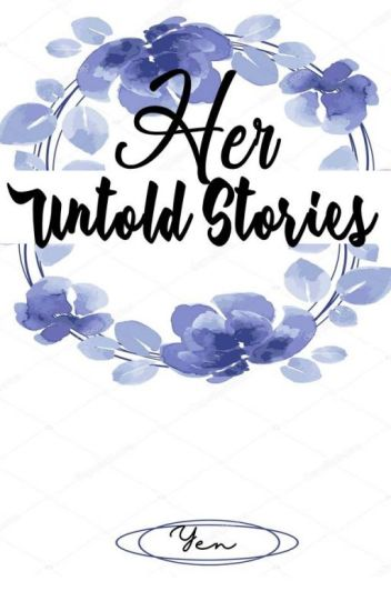 Her Untold Story (Completed)