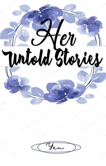 Her Untold Stories (Completed)