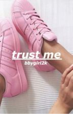 trust me; m.e // DISCONTINUED by bbygirl2k