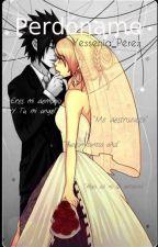 Perdóname-SasuSaku (En edición) by Yessenia_Arianator