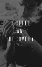 Coffee And Recovery (On Hold) by junyper