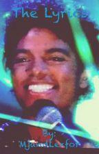 The Lyrics (MJ Story) by MjandLexfor